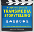 A-Creator's-Guide-to-Transmedia-Storytelling